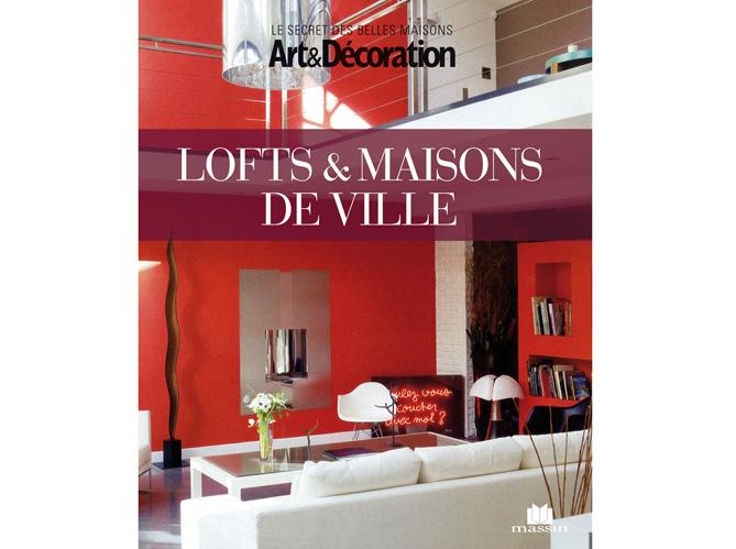 Livre art d coration 39 lofts et maisons de ville 39 elle for Art et decoration 1939