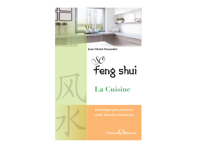Le feng shui jusque dans la cuisine elle d coration - Le feng shui dans la maison ...
