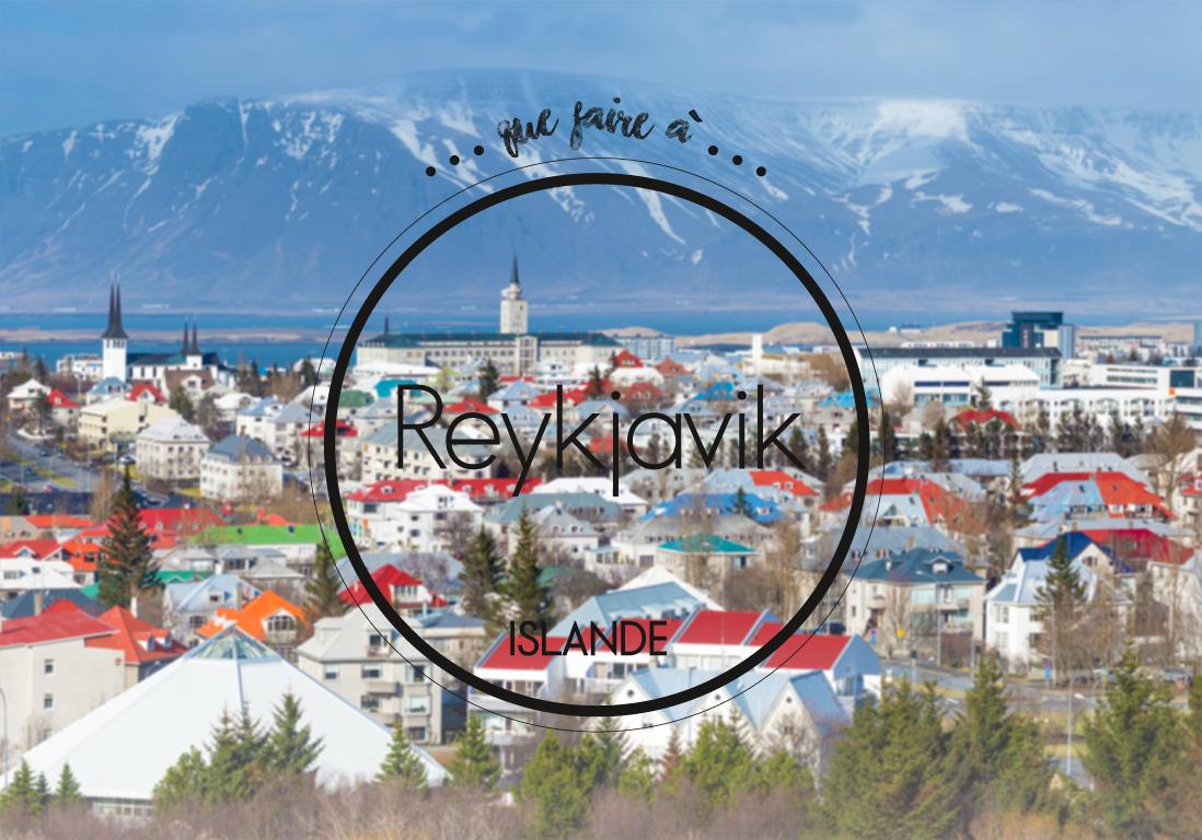 Que faire reykjavik notre guide des bonnes adresses reykjavik elle - Que faire comme loisir ...