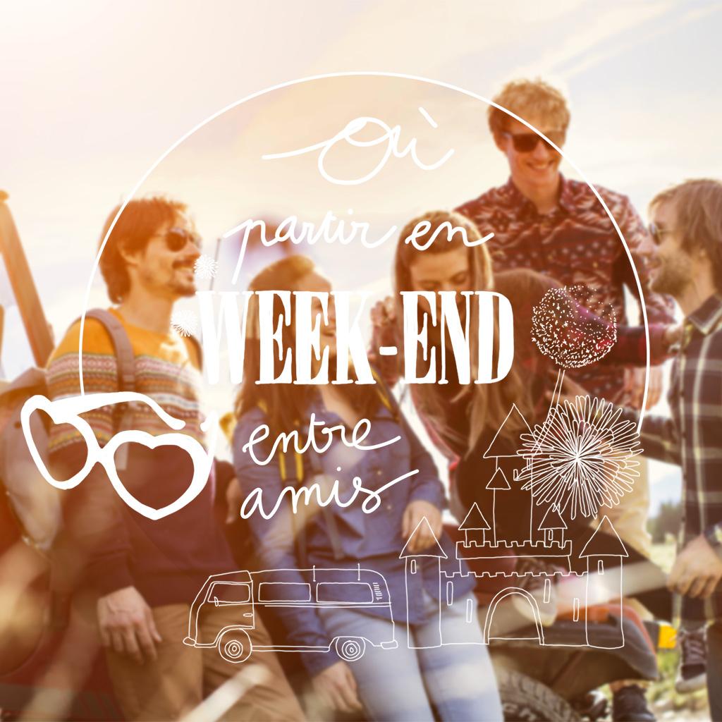 Weekend entre amis nos bonnes adresses pour un weekend for Idee repas week end entre amis
