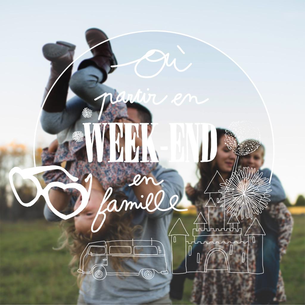 Weekend En Famille Nos Bonnes Adresses Pour Un Weekend