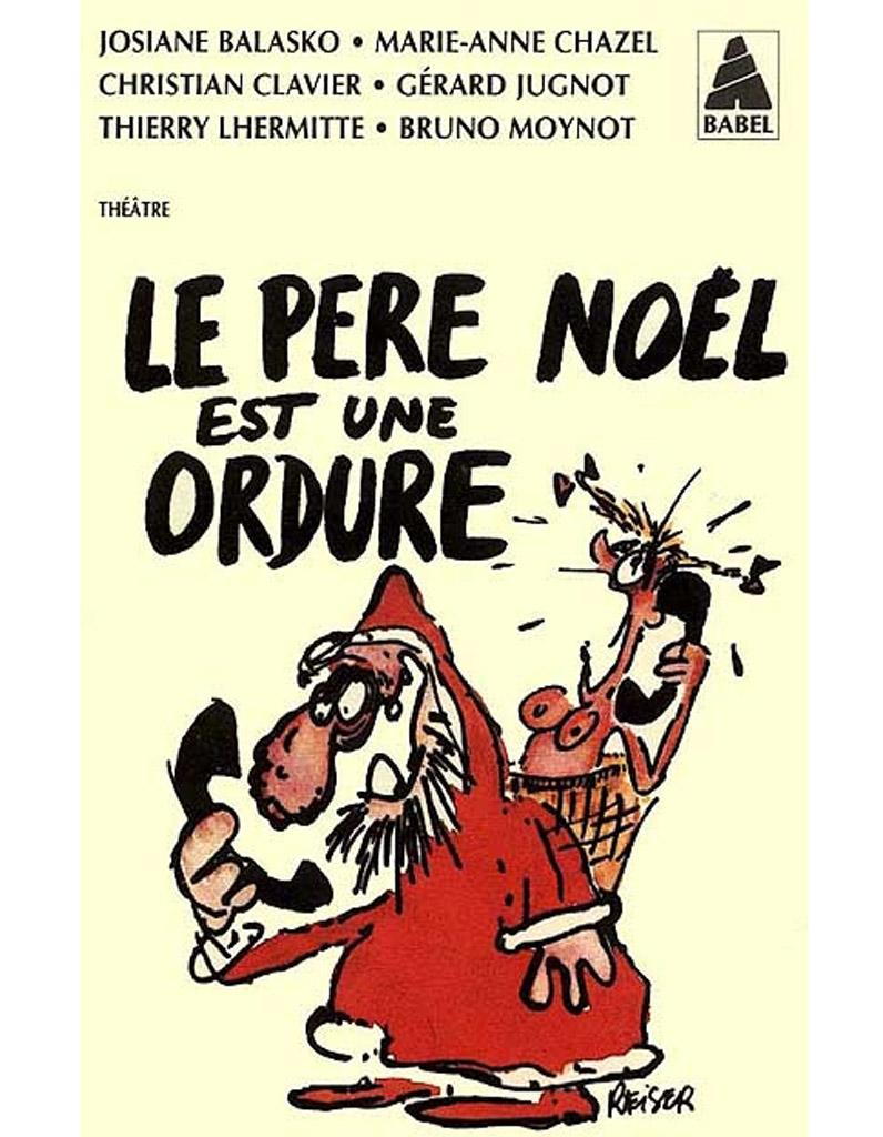 Le Pere Noel Est Une Ordure Glouc : le p re no l est une ordure par la bande du splendid ~ Pogadajmy.info Styles, Décorations et Voitures